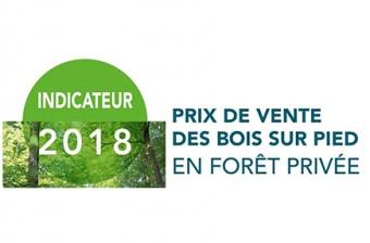 Indicateur 2018 du Prix de Vente des Bois sur Pied en Forêt Privée